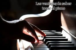Las ventajas de saber tocar el piano