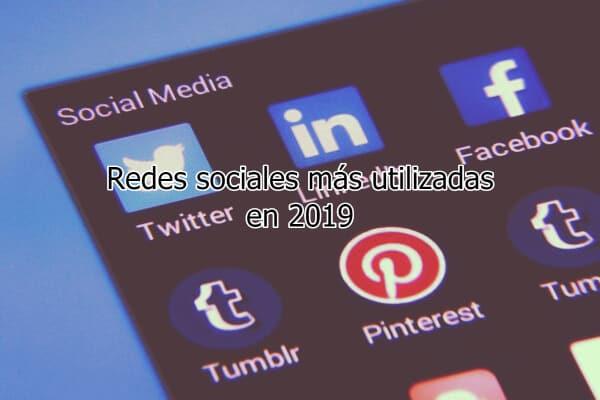 Redes sociales más utilizadas en 2019